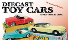Diecast Toy Cars of the 1950s & 1960s by Andrew Ralston